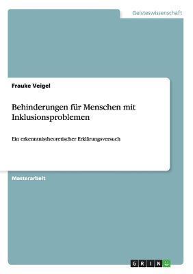 Behinderungen Fur Menschen Mit Inklusionsproblemen  by  Frauke Veigel