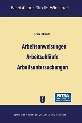 Arbeitsanweisungen, Arbeitsablaufe, Arbeitsuntersuchungen Erich Lohmann