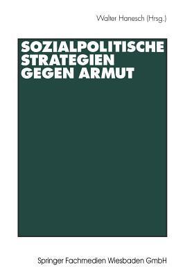 Sozialpolitische Strategien Gegen Armut  by  Walter Hanesch