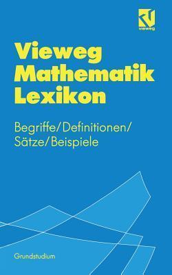 Vieweg Mathematik Lexikon: Begriffe/Definitionen/Satze/Beispiele fur das Grundstudium Otto Kerner