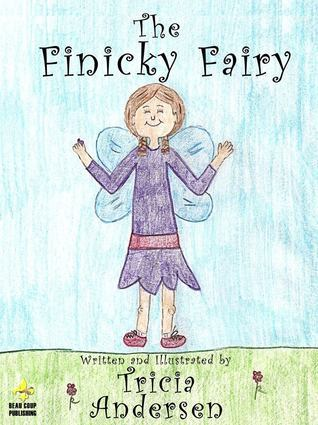 The Finicky Fairy Tricia Andersen