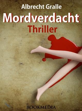Mordverdacht. Thriller  by  Albrecht Gralle