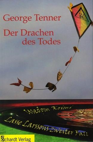 Der Drachen des Todes: Usedom-Krimi. Lasse Larssons zweiter Fall  by  George Tenner