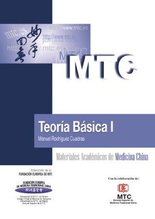 Teoría Básica I (Materiales Académicos de Medicina China nº 1)  by  Manuel Rodríguez Cuadras