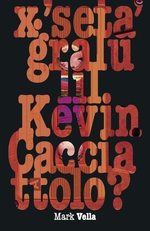 XSeta Ġralu lil Kevin Cacciattolo? Mark Vella