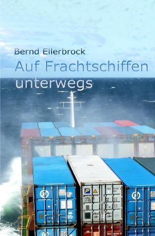 Auf Frachtschiffen unterwegs: Sag dem kleinen Abenteuer, dass Du kommst!  by  Bernd Ellerbrock