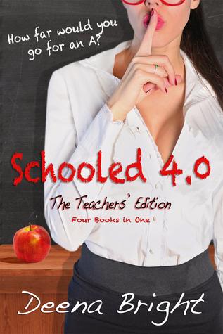 SCHOOLED 4.0  by  Deena Bright