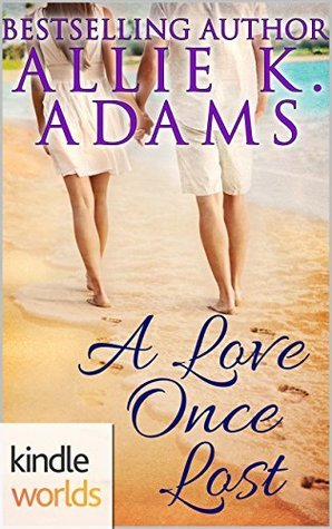 The Callaways: A Love Once Lost (Kindle Worlds Novella)  by  Allie K. Adams