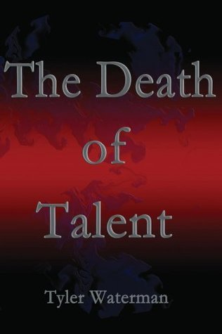 The Death of Talent (Running Bad Book 2) Tyler Waterman