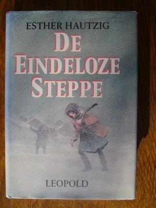 De eindeloze steppe  by  Esther Hautzig