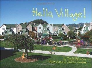 Hello, Village!  by  Maile Urbancic