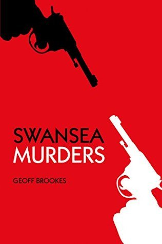 Swansea Murders  by  Geoff Brookes