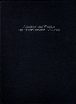 Against the World: The Trinity Review, 1978-1988  by  John W. Robbins