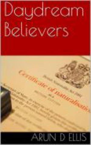 Daydream Believers  by  Arun D. Ellis