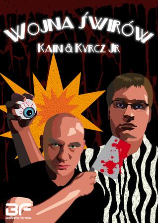 Wojna Świrów  by  Dawid Kain, Kazimierz Kyrcz jr