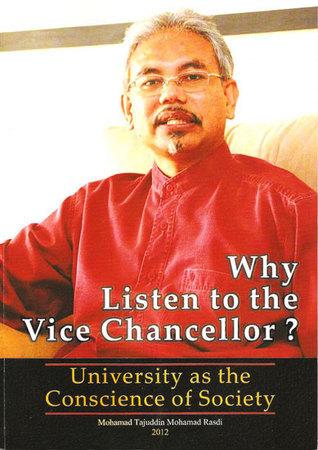 Why Listen to the Vice Chancellor? University as the Conscience of Society Mohamad Tajuddin Mohamad Rasdi