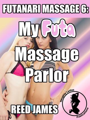 My Futa Massage Parlor (Futanari Massage 6)  by  Reed James
