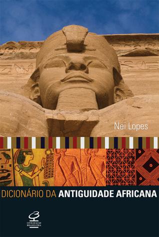 Dicionario Da Antiguidade Africana Nei Lopes