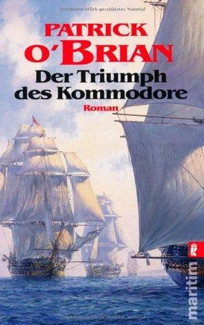 Der Triumph des Kommodore (Aubrey/Maturin, #17) Patrick OBrian