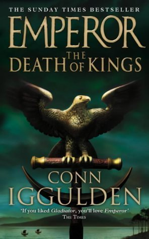 The Death Of Kings (Emperor, #2) Conn Iggulden