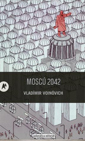 Moscú 2042 Vladimir Voinovich