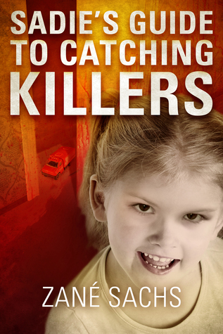 Sadies Guide to Catching Killers (A Sadie Novella) Version: Twisted  by  Zané Sachs