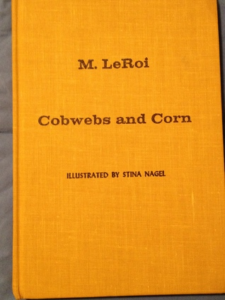 Cobwebs and Corn M. LeRoi Hedstrand
