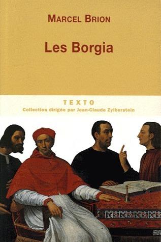Les Borgia: Le Pape Et Le Prince  by  Marcel Brion