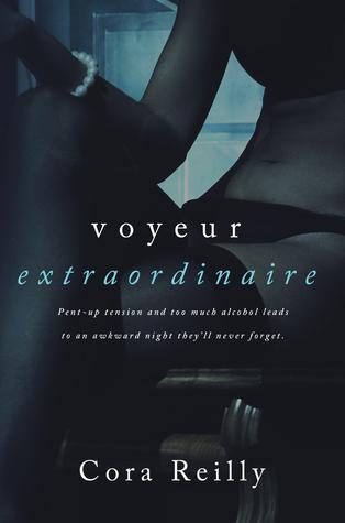 Voyeur Extraordinaire (Extraordinaire, #1)  by  Cora Reilly