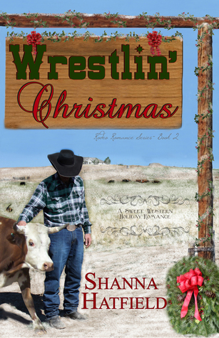 Wrestlin Christmas (Rodeo Romance, #2) Shanna Hatfield