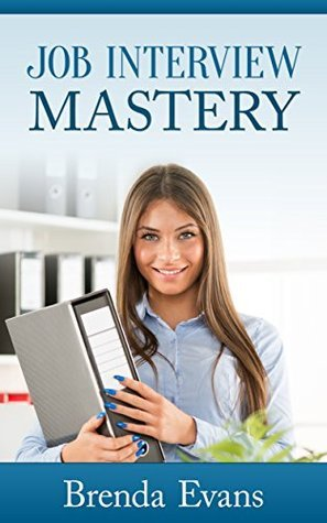Job Interview Mastery  by  Brenda Evans