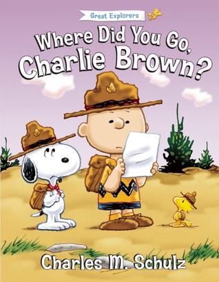 Where Did You Go, Charlie Brown?  by  Charles M. Schulz