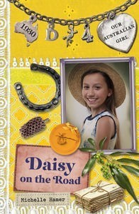 Daisy on the Road (Our Australian Girl - Daisy, #4)  by  Michelle Hamer