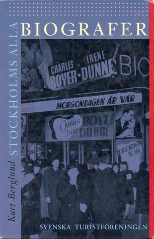 Stockholms alla biografer  by  Kurt Berglund