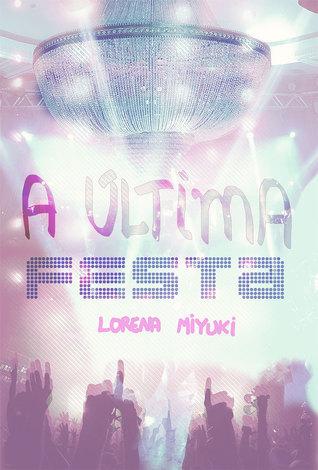A Última Festa Lorena Miyuki