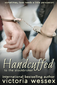Handcuffed to the Stockbroker  by  Victoria Wessex
