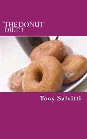 The Donut Diet!!!  by  Tony Salvitti