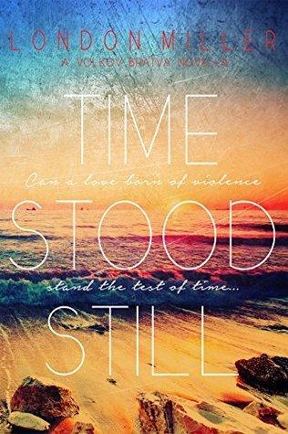 Time Stood Still (Volkov Bratva 3.5)  by  London Miller