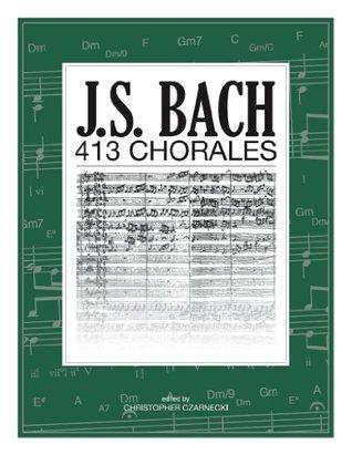 J. S. Bach 413 Chorales Johann Sebastian Bach