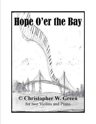 Hope Oer the Bay: A Tune for 2 Violins or Vocals and Piano Christopher W. Green