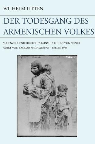Der Todesgang des armenischen Volkes Wilhelm Litten