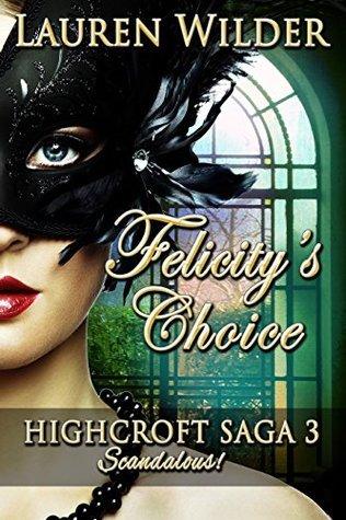 Felicitys Choice HighCroft Saga Book 3  by  Lauren Wilder