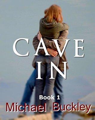 Cave In Book 1 Michael P. Buckley