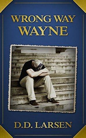 Wrong Way Wayne: A Short Story  by  D.D. Larsen