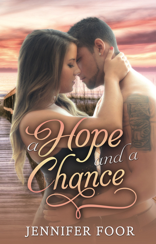 A Hope and a Chance Jennifer Foor