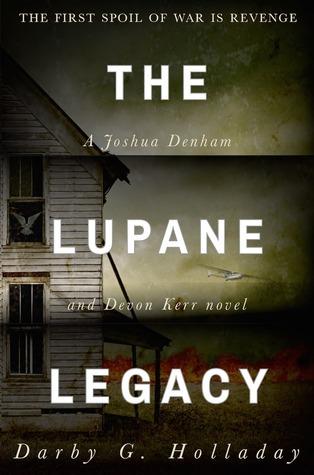 The Lupane Legacy (Joshua Denham and Devon Kerr, #1)  by  Darby G. Holladay