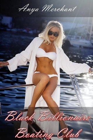 Black Billionaire Boating Club  by  Anya Merchant