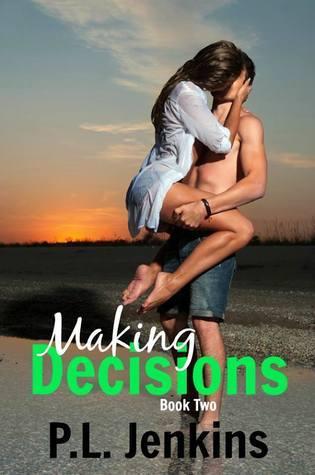 Making Decisions (Making Romance #2) P.L. Jenkins