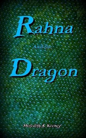 Rahna and the Dragon  by  Meredith A. Keeney
