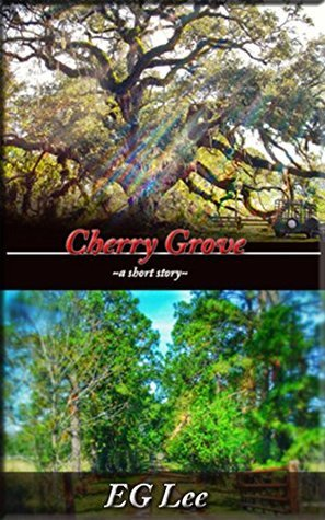 Cherry Grove: A Short Story from the Bayou Boogaloo  by  E.G. Lee